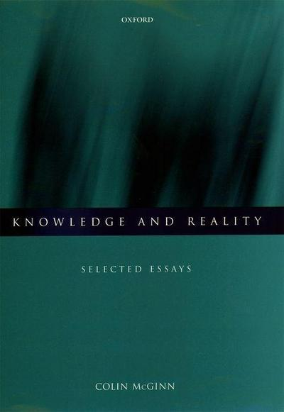 Knowledge and Reality: Selected Essays