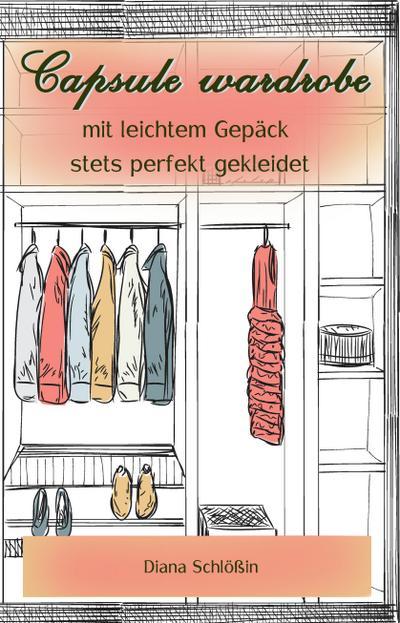 Capsule wardrobe - mit leichtem Gepäck stets perfekt gekleidet