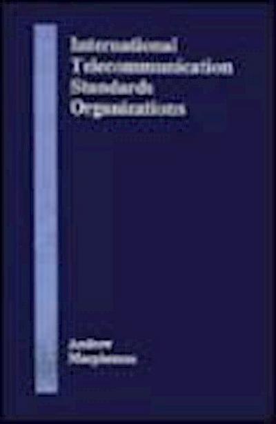 International Telecommunication Standards Organizations (Artech House Telecommunication Library)