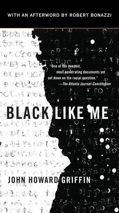 Black Like Me. 50th Anniversary Edition