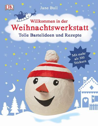 Willkommen in der Weihnachtswerkstatt: Tolle Bastelideen und Rezepte