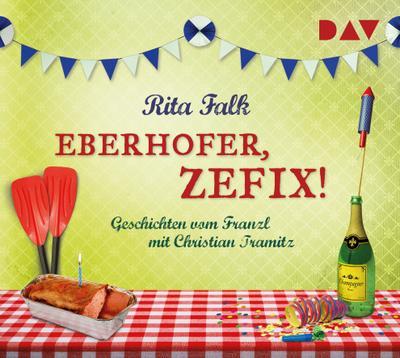 Eberhofer, zefix! Geschichten vom Franzl