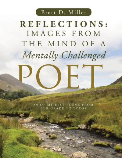 Reflections: Images From The Mind Of A Mentally Challenged Poet