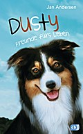 Dusty - Freunde fürs Leben; Die Dusty-Reihe;  ...