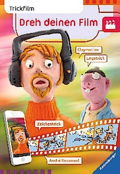 Dreh deinen Film: Trickfilm; Ill. v. Janssen, Claas; Deutsch; durchg. farb. Ill.
