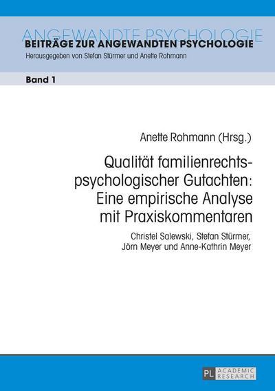 Qualität familienrechtspsychologischer Gutachten: Eine empirische Analyse mit Praxiskommentaren