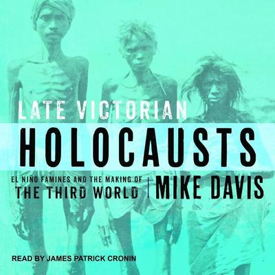 Late Victorian Holocausts: El Ni�o Famines and the Making of the Third World