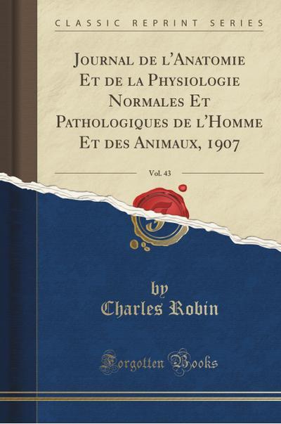 journal-de-l-anatomie-et-de-la-physiologie-normales-et-pathologiques-de-l-homme-et-des-animaux-1907