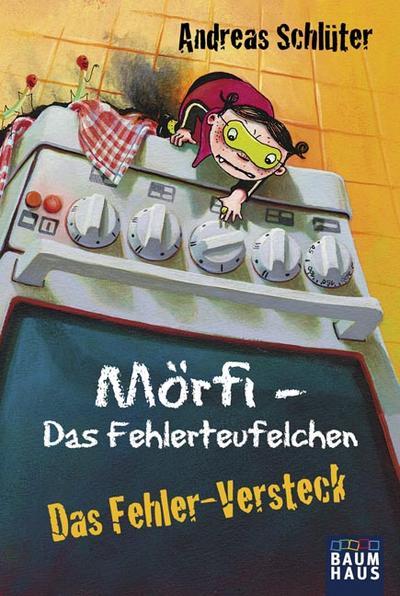 Mörfi - Das Fehlerteufelchen: Das Fehler-Versteck (Baumhaus Verlag)