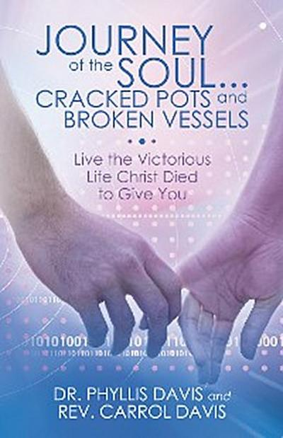 Journey of the Soul...Cracked Pots and Broken Vessels