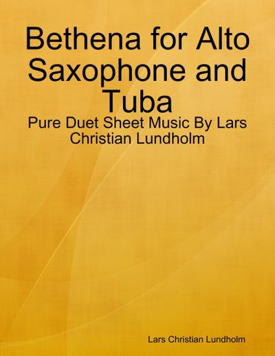 Bethena for Alto Saxophone and Tuba - Pure Duet Sheet Music By Lars Christian Lundholm