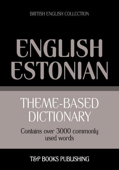 Theme-based dictionary British English-Estonian - 3000 words