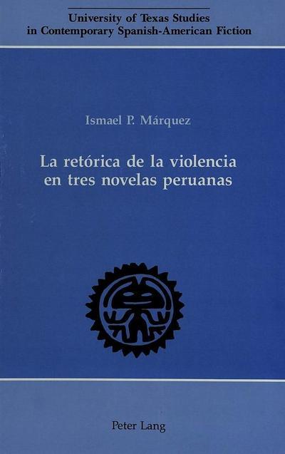 La retórica de la violencia en tres novelas peruanas