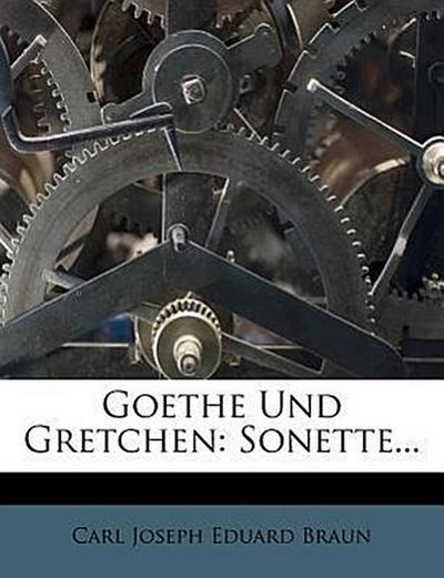 Goethe und Gretchen: Sonette...