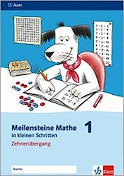 Meilensteine Mathematik in kleinen Schritten. Zehnerübergang