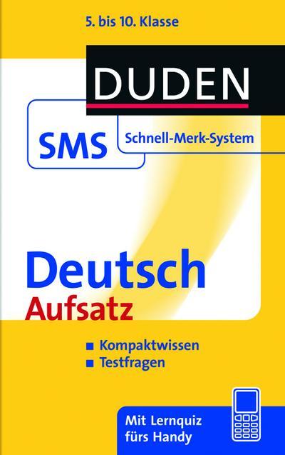 SMS Deutsch - Aufsatz 5.-10. Klasse; Duden SMS - Schnell-Merk-System; Deutsch
