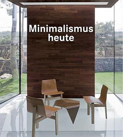 Minimalismus Heute