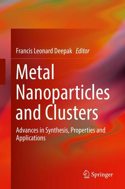 Metal Nanoparticles and Clusters