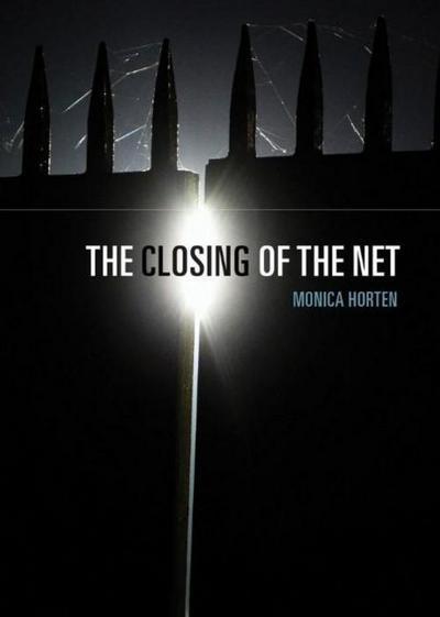 The Closing of the Net - John Wiley & Sons - Taschenbuch, Englisch, Monica Horten, ,