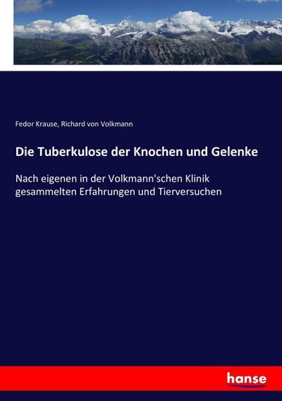 Die Tuberkulose der Knochen und Gelenke