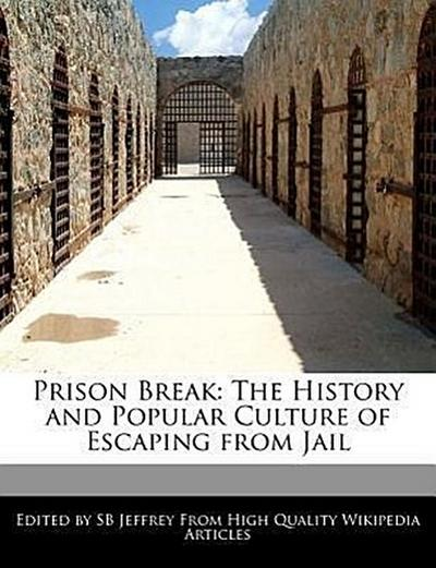 Prison Break: The History and Popular Culture of Escaping from Jail