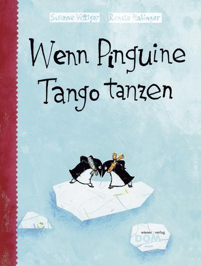 Wenn Pinguine Tango tanzen