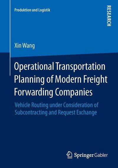 Operational Transportation Planning of Modern Freight Forwarding Companies