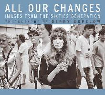 All Our Changes: Images from the Sixties Generation