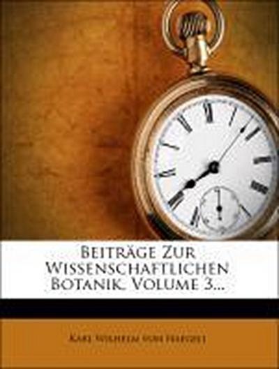 Beiträge zur Wissenschaftlichen Botanik, Drittes Heft