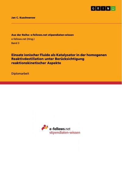 Einsatz ionischer Fluide als Katalysator in der homogenen Reaktivdestillation unter Berücksichtigung reaktionskinetischer Aspekte