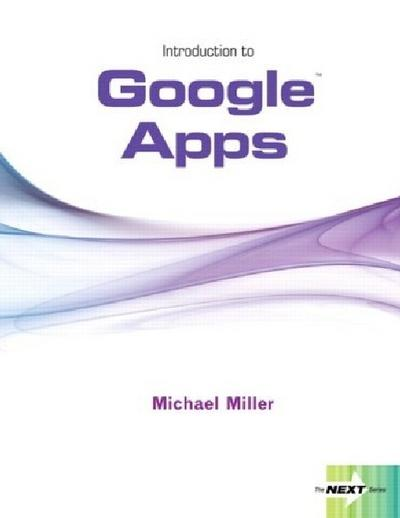 Introduction to Google Apps (Custom Phit: The Pearson Custom Pro...
