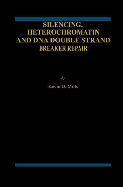 Silencing, Heterochromatin and DNA Double Strand Break Repair