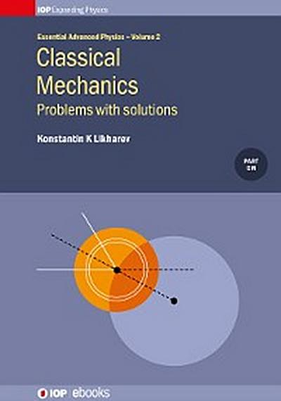 Classical Mechanics: Problems with solutions, Volume 2