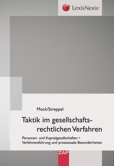 Taktik im gesellschaftsrechtlichen Verfahren: Personen- und Kapitalgesellschaften, Verfahrensführung und prozessuale Besonderheiten