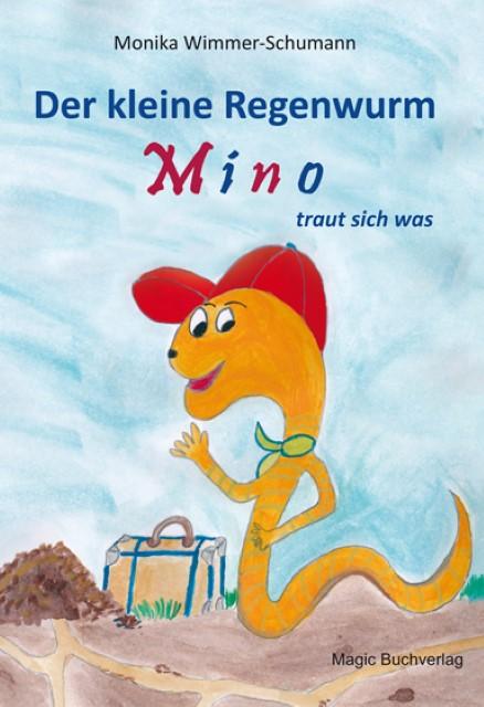 Der kleine Regenwurm Mino traut sich was | Monika Wimmer-Sch ... 9783944847146
