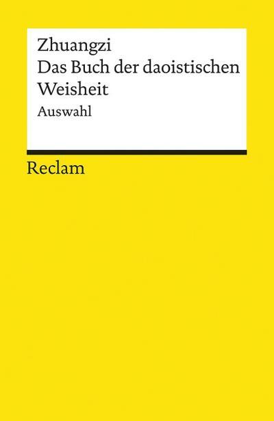 Das Buch der daoistischen Weisheit: Auswahl (Reclams Universal-Bibliothek)