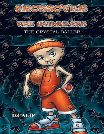 Crossover and the Gymbrats: The Crystal Baller