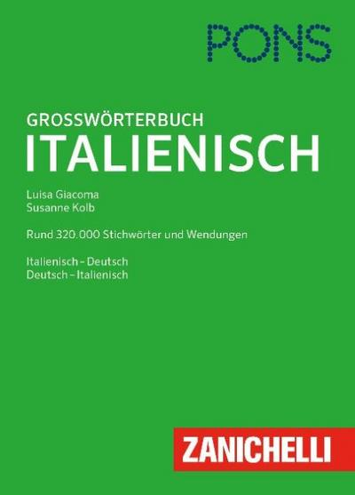 PONS Großwörterbuch Italienisch: Italienisch - Deutsch / Deutsch - Italienisch