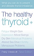 The Healthy Thyroid: What you can do to preve ...