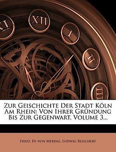 Zur Geischichte der Stadt Köln am Rhein: dritter Band