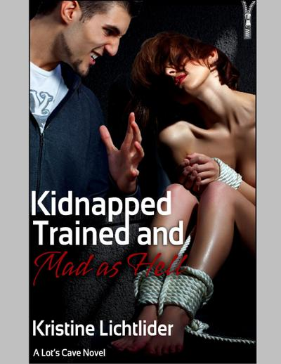 Kidnapped, Trained, and Mad As Hell