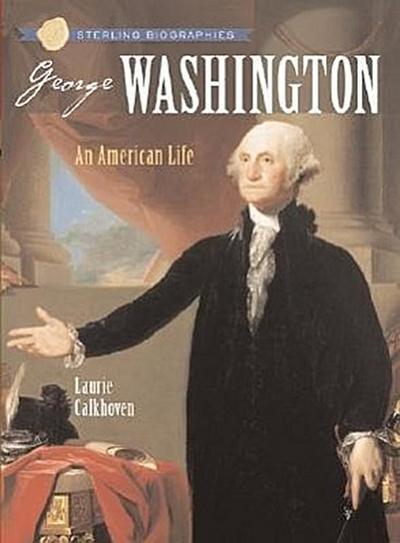 George Washington: An American Life