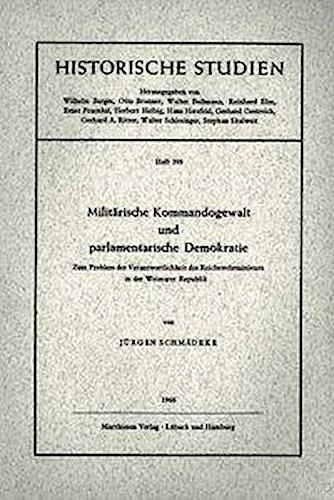 Militärische Kommandogewalt und parlamentarische Demokratie Jürgen Schmädeke