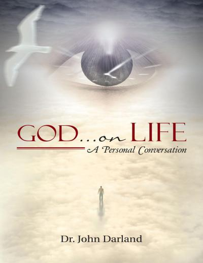God ... On Life: A Personal Conversation