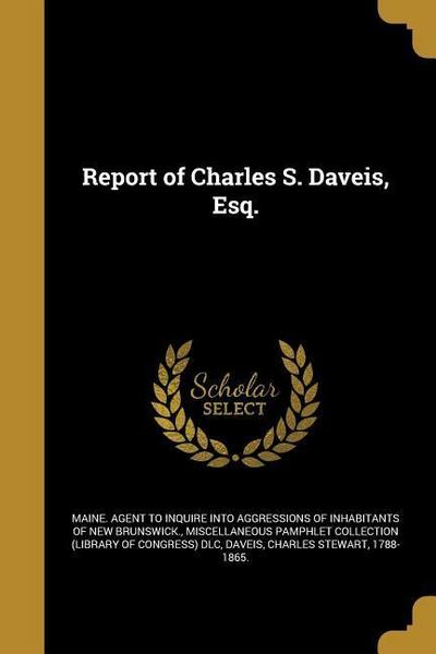 REPORT OF CHARLES S DAVEIS ESQ