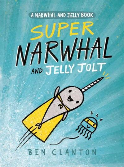 Super Narwhal and Jelly Jolt