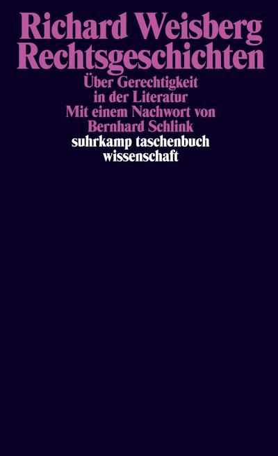 Rechtsgeschichten: Über Gerechtigkeit in der Literatur (suhrkamp taschenbuch wissenschaft)