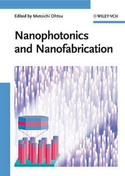 Nanophotonics and Nanofabrication