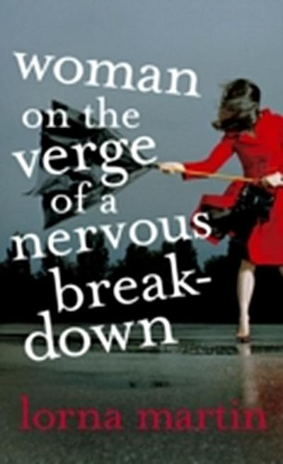 Woman On The Verge Of A Nervous Breakdown