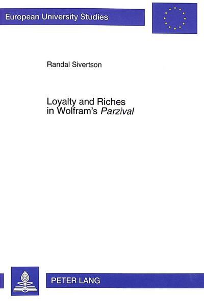 Loyalty and Riches in Wolfram's Parzival